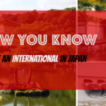 13 Signs You're an Expat in Japan