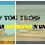 13 Signs You're an Expat in Tanzania