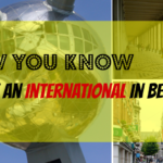 13 Signs You're an Expat in Belgium