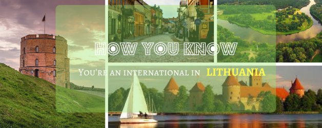 13 Signs You're an Expat in Lithuania