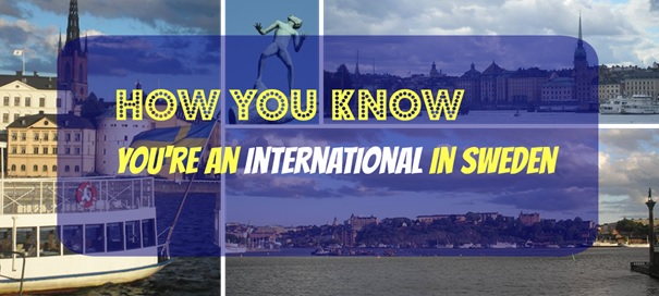 13 Signs You're an Expat in Sweden