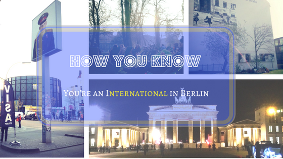 13 Signs You're an Expat in Berlin